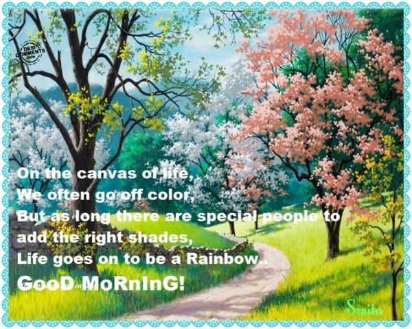 Good Morning - On the canvas of life...