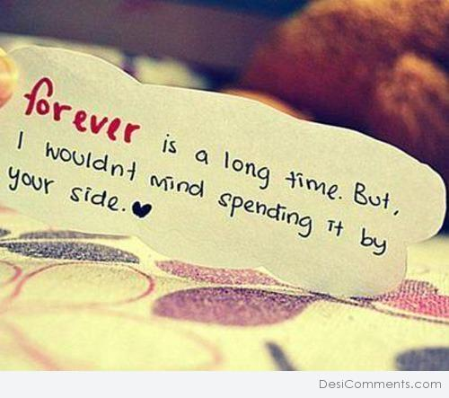 Forever is a long time...