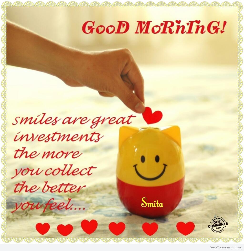 Good Morning Smiles Are Great Investments Desicommentscom