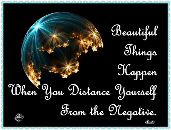 Beautiful things happen when you...