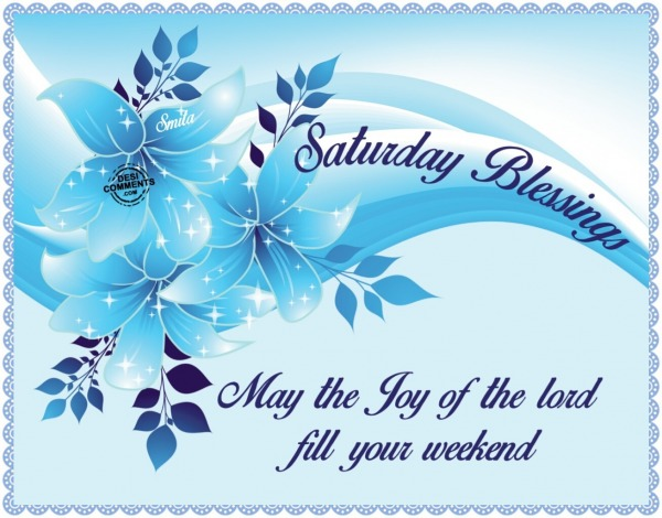 Saturday Blessings - May the joy of the lord...