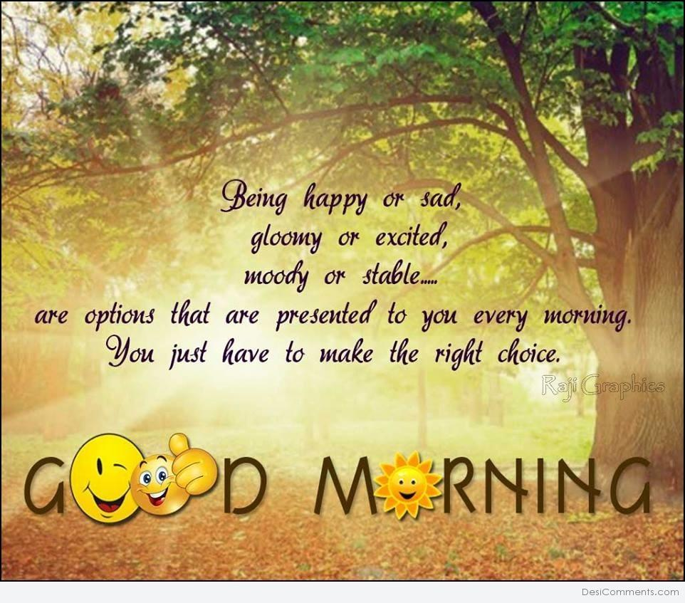 Good Morning Being Happy Or Sad Desicomments Com