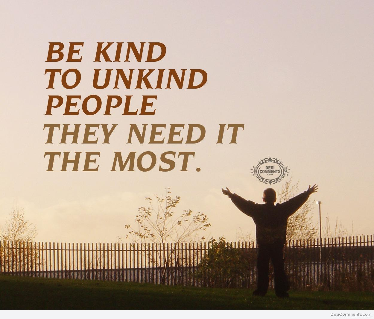 Be kind to unkind people - DesiComments.com