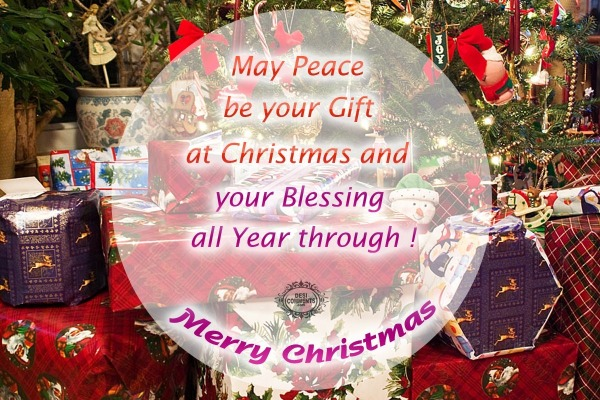 Merry Christmas - May peace be your gift...