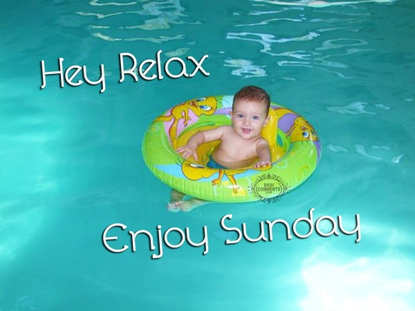 Hey Relax – Enjoy Sunday