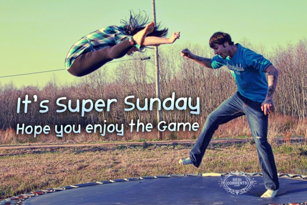 It's Super Sunday
