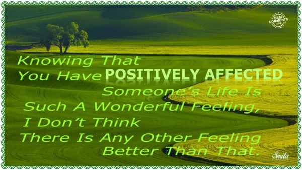 Positively Affected Someone's Life