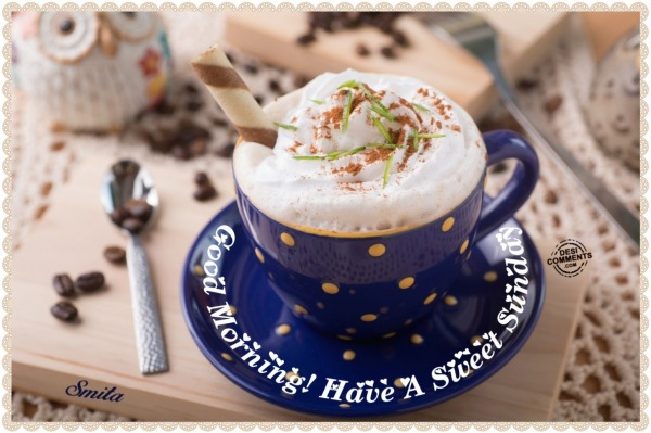 Good Morning! Have A Sweet Sunday!