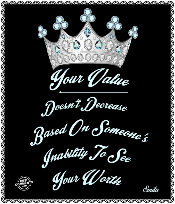 Your Value Doesn't Decrease Based On...