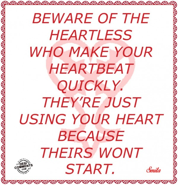 Beware of the Heartless