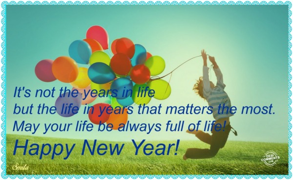 Happy New Year - May your life be always full of life