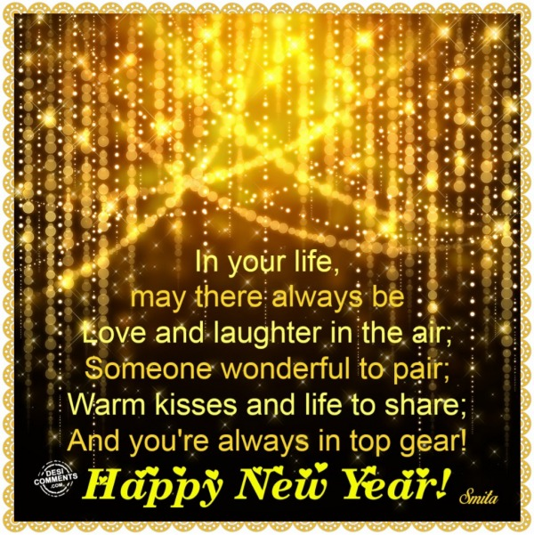 Happy New Year – In your life may there be…