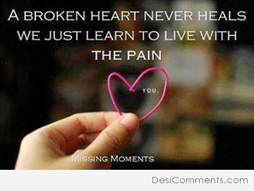 A broken heart never heals...