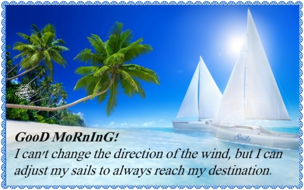 Good Morning – I can't change direction of the wind…