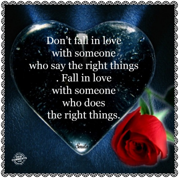 Don't fall in love with someone who...