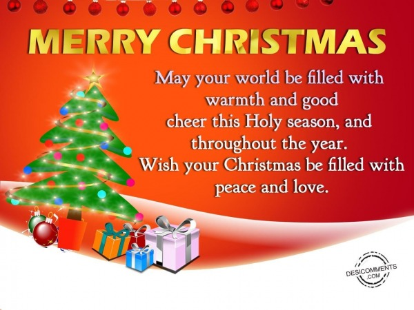 May your world be filled with warmth and good cheer