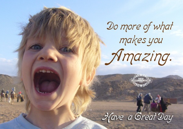 Do more of what makes you amazing
