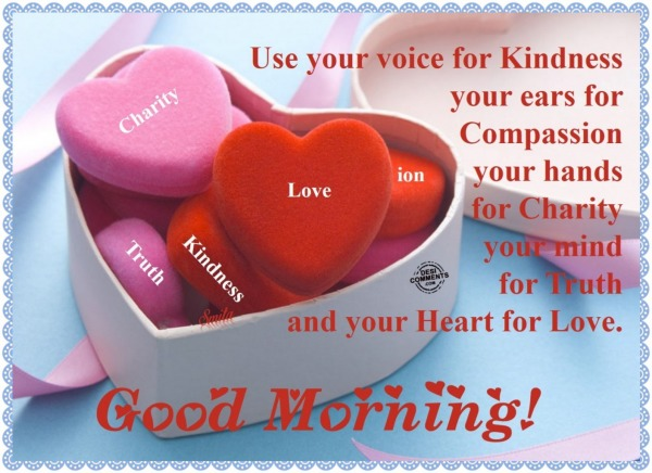 Good Morning – Use your voice for kindness…