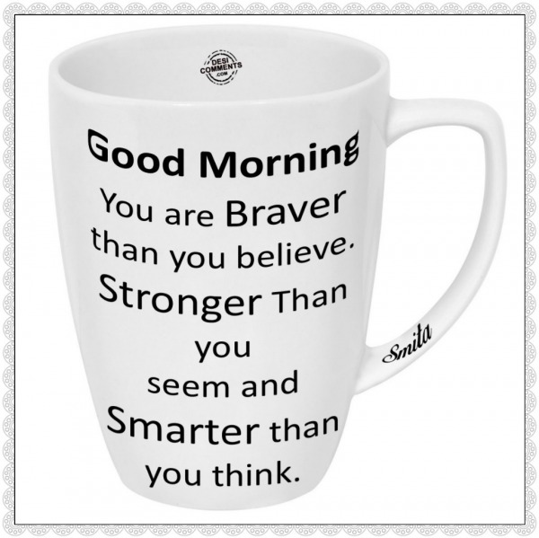 Good Morning – You are braver than you believe