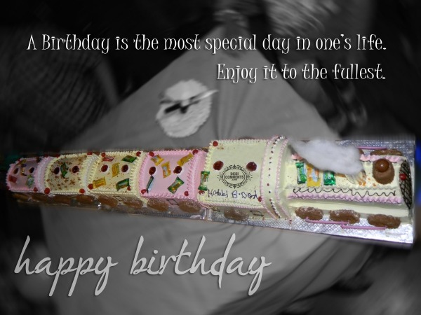 Happy Birthday - A birthday is the most special day...