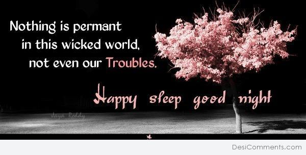 Good Night - Nothing is permanent in this wicked world