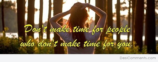 Don't make time for people...