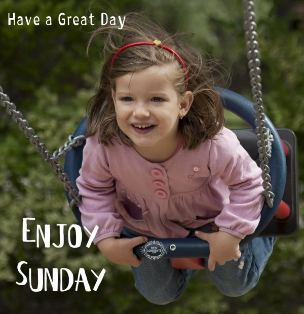 Enjoy sunday - Have a great day