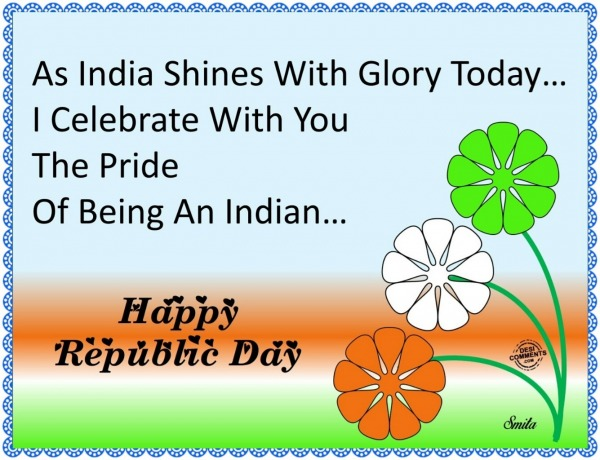 Happy  Republic Day - Pride of being an Indian