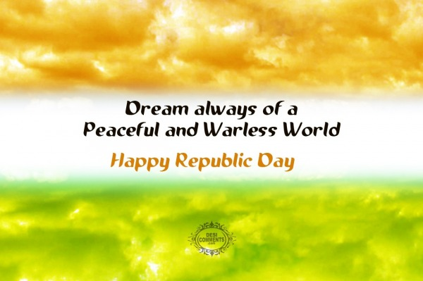 Happy Republic Day – Peaceful and Warless World