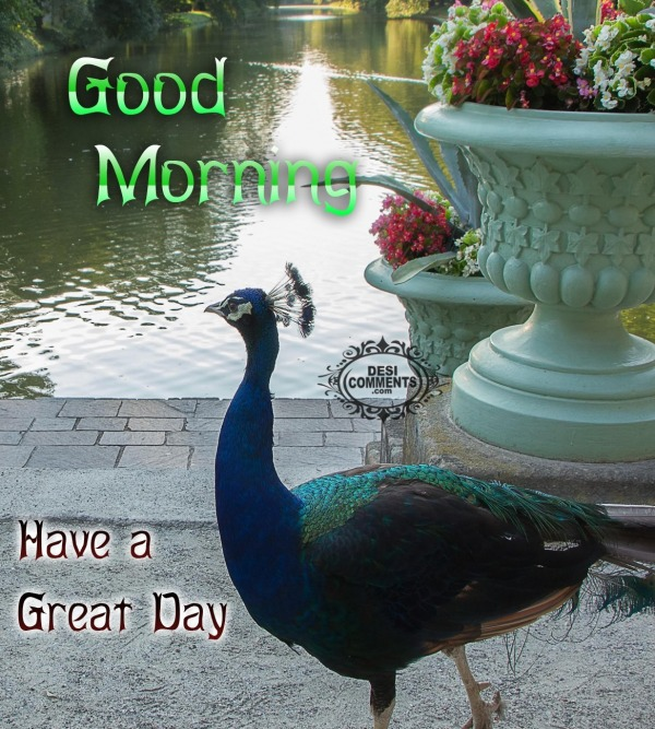 Good morning - Have a great day