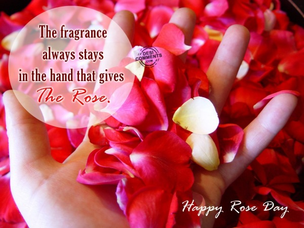 Happy Rose Day - The fragrance always stays...