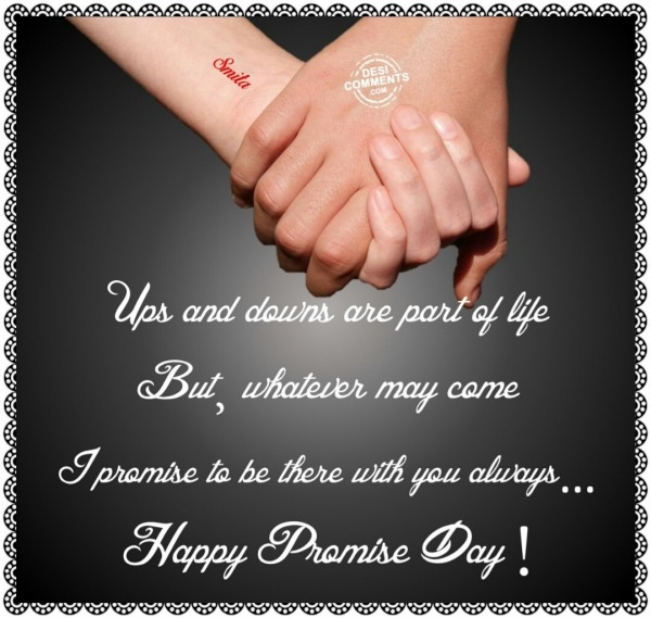 Happy Promise Day – Ups and downs are part of life…