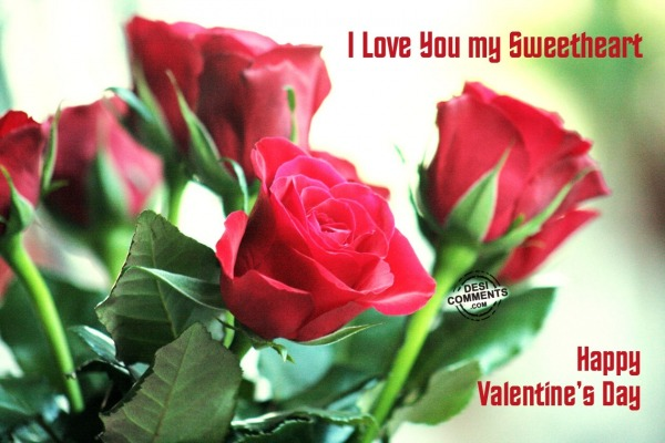 I love you my sweetheart - Happy Valentine's Day