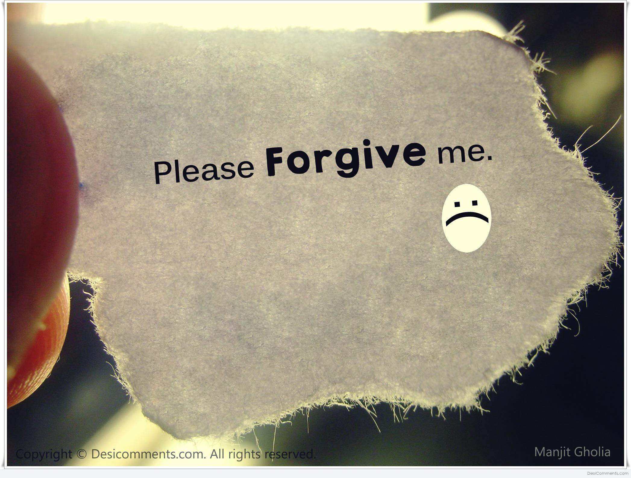 Please Forgive Me - DesiComments.com