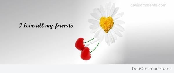 Picture: I Love All My Friends