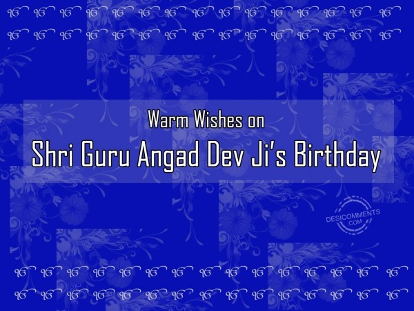 Picture: Warm wishes on shri Guru Angad Dev ji's birthday