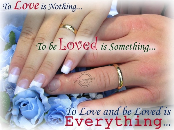 To love and be loved is everything