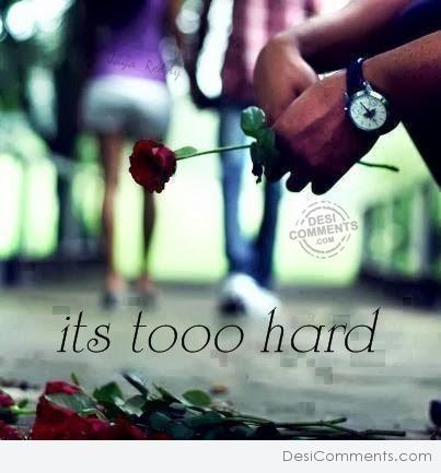 It's Too Hard