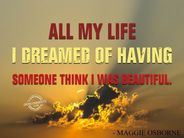 Life Is Dreamed To Be Beautifull