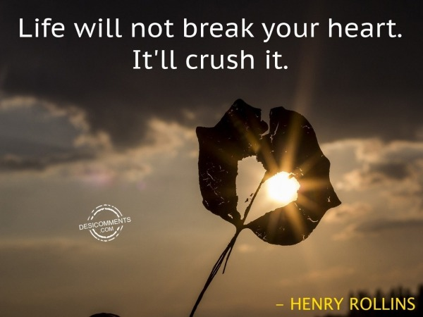 Life Will Crush Your Heart