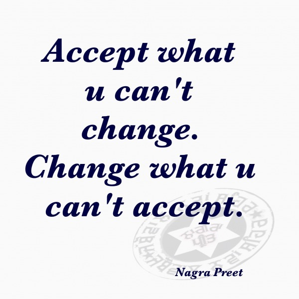 Accept what u can't !!!