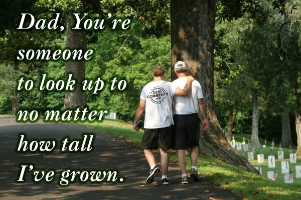 Picture: Dad, You are someone to look up to