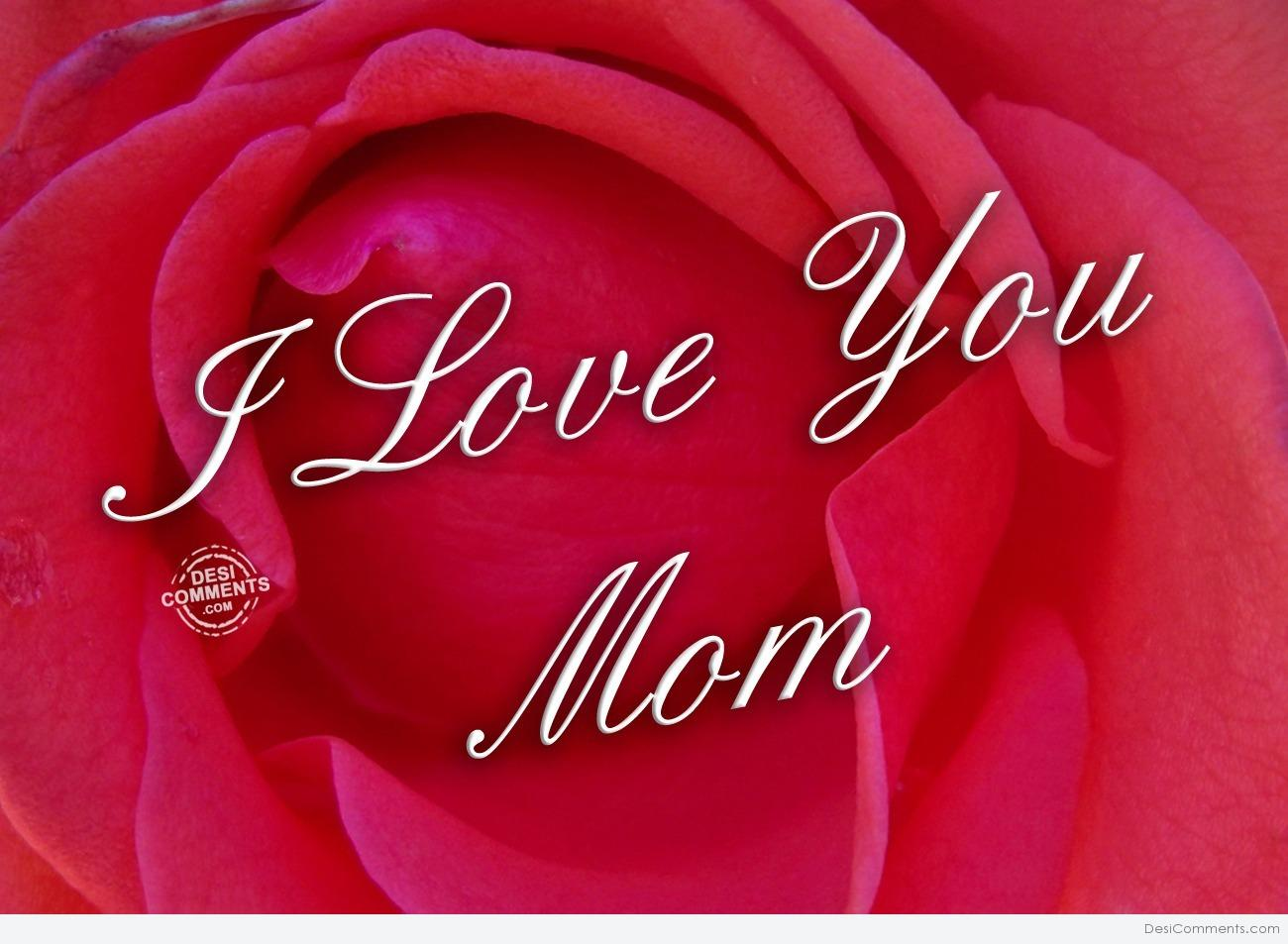 I Love You Mom Desicommentscom