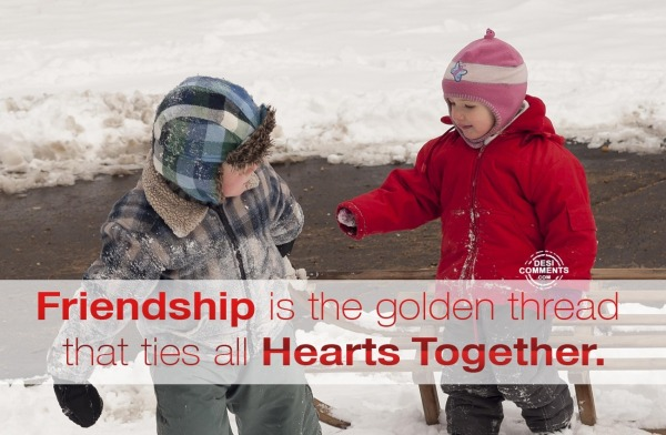 Friendship is the golden thread