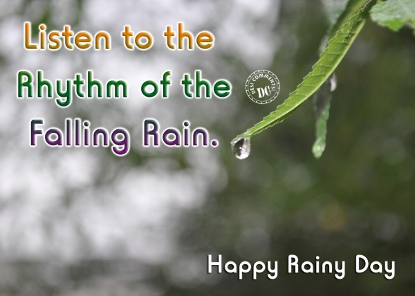 Listen to the Rhtym of the falling Rain