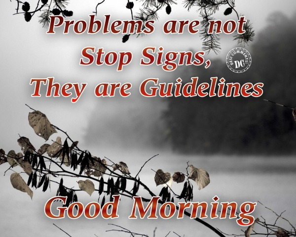 Problems are not stop signs