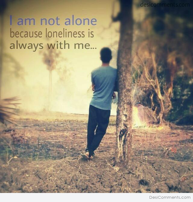 I Am Not Alone - DesiComments.com