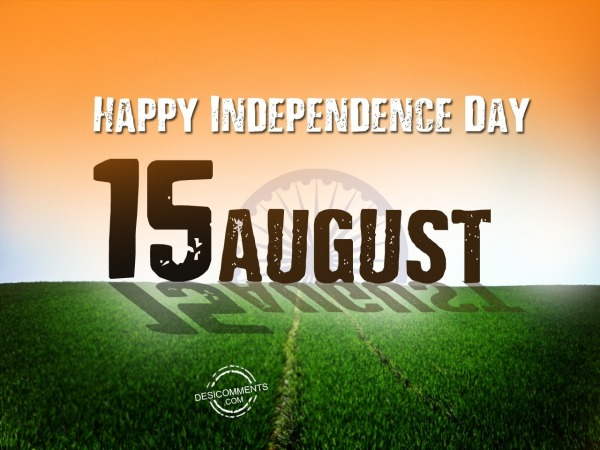 15 August - Independence Day