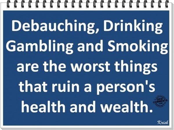 Vices Ruin Health And Wealth