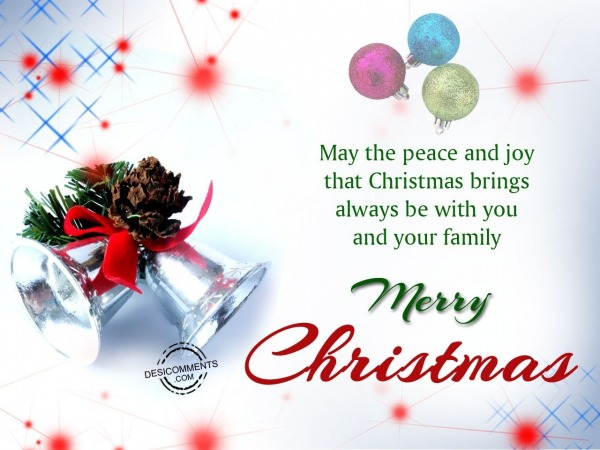May the peace and joy that Christmas brings you